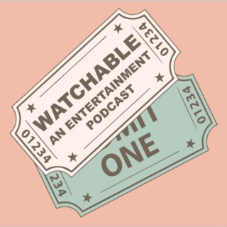 Watchable: An Entertainment Podcast