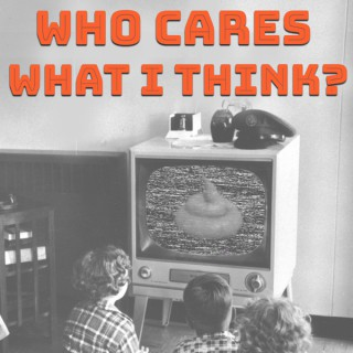 Who Cares What I Think?