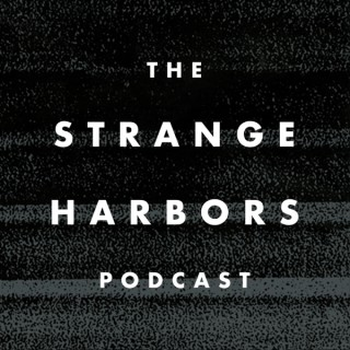 The Strange Harbors Podcast