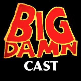#BigDamnCast