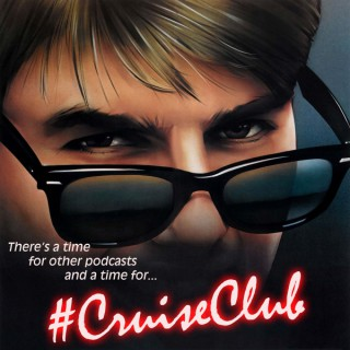 #CruiseClub: The Tom Cruise Podcast