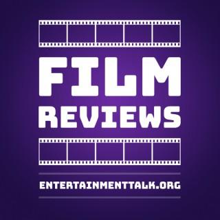 Entertainment Talk Film Reviews