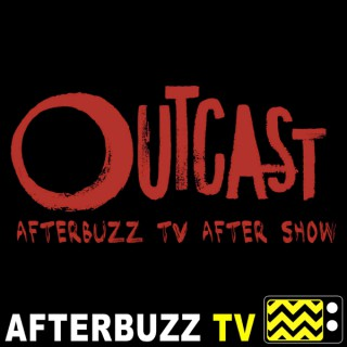 Outcast Reviews and After Show - AfterBuzz TV