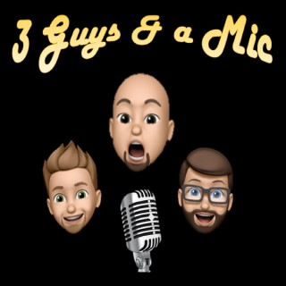 3 Guys And A Mic