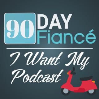 90 Day Fiance: I Want My Podcast