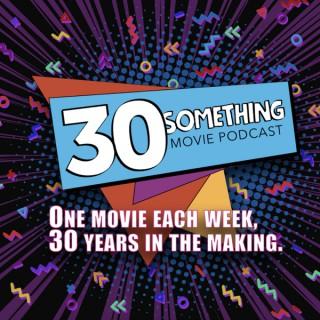 30something Movie Podcast