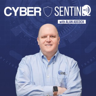 Cyber Sentinel with Alan Adcock