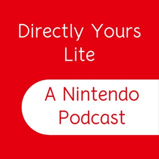 Directly Yours Lite: A Nintendo Podcast