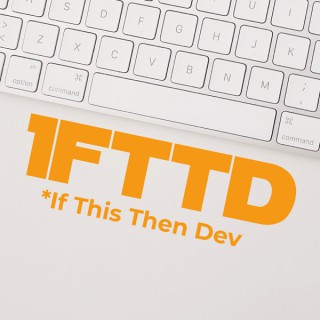 IFTTD - If This Then Dev