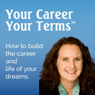 Perry Yeatman Podcast: Your Career • Your Terms