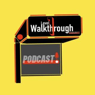LevelOneWalkthrough Podcast
