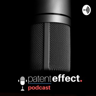 Patent Effect Podcast