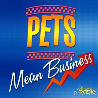 Pets Mean Business on Pet Life Radio (PetLifeRadio.com)