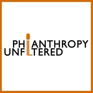 Philanthropy Unfiltered