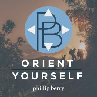 Phillip Berry | Orient Yourself