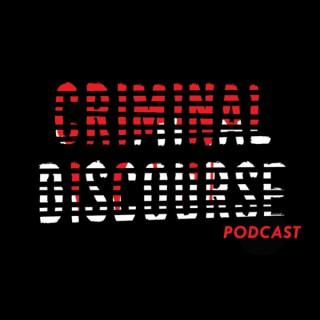 Criminal Discourse Podcast