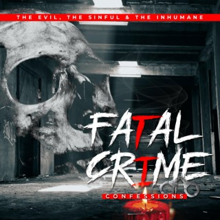 Fatal Crime Confessions