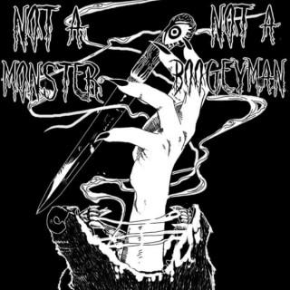 Not a Monster, Not a Boogeyman