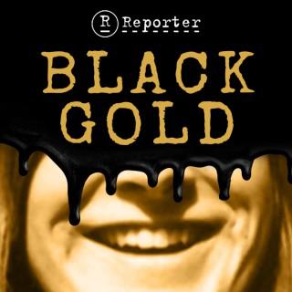Reporter - Black Gold