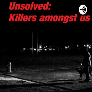 Unsolved: Killers Amongst Us
