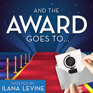 And the Award Goes To... Hosted by Ilana Levine
