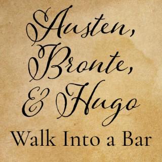 Austen, Bronte, and Hugo Walk Into a Bar