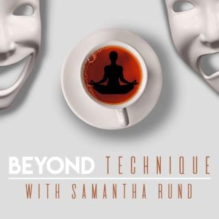 Beyond Technique with Samantha Rund