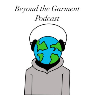 Beyond the Garment Podcast