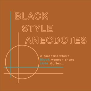 Black Style Anecdotes Podcast