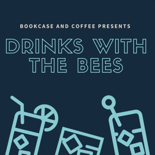 Bookcase and Coffee Presents Drinks with The Bees