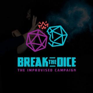 Break the Dice: The Improvised Campaign
