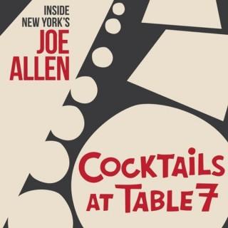 Cocktails at Table 7- Inside New York's Joe Allen