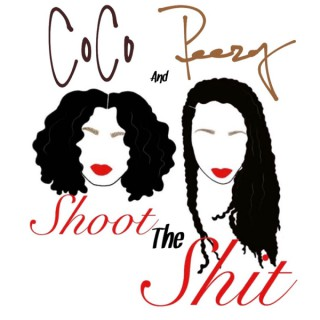 Coco and Peezy Shoot the Shit