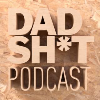 Dad Sh!t