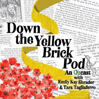 Down the Yellow Brick Pod