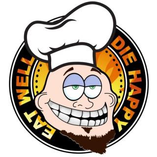 Eat Well, Die Happy