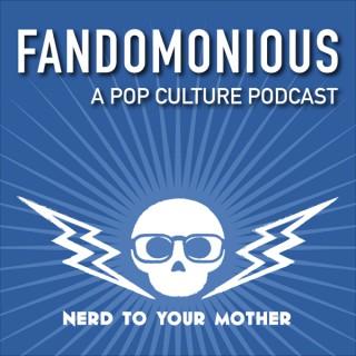 Fandomonious: A Pop Culture Podcast