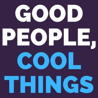 Good People, Cool Things