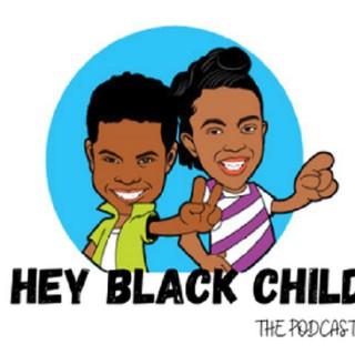 Hey Black Child: The Podcast