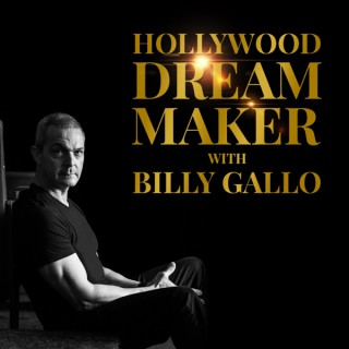 Hollywood Dream Maker with Billy Gallo