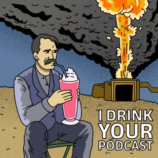 I Drink Your Podcast