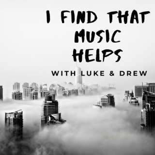 I Find That Music Helps