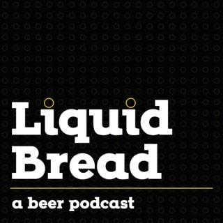 Liquid Bread