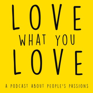 Love What You Love