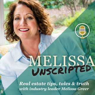 Melissa Unscripted: Real Estate Tips, Tales and Truth