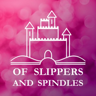 Of Slippers and Spindles
