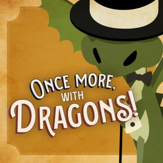 Once More, with Dragons!