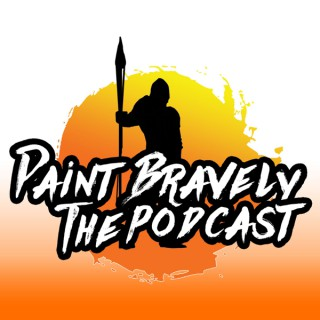Paint Bravely the Podcast