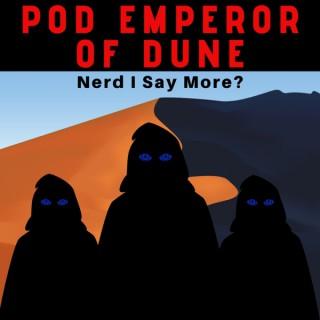 Pod Emperor of Dune
