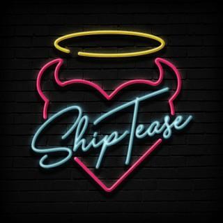 Ship Tease